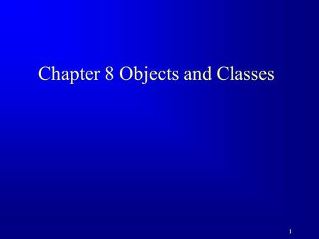 1 Chapter 8 Objects and Classes. 2 Motivations After learning the preceding chapters, you are capable of solving many programming problems using selections,