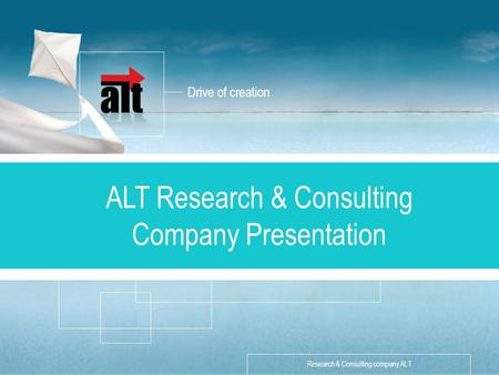 Drive of creation «Разработка стратегии» Описание услуги Research & Consulting company ALT ALT Research & Consulting Company Presentation.