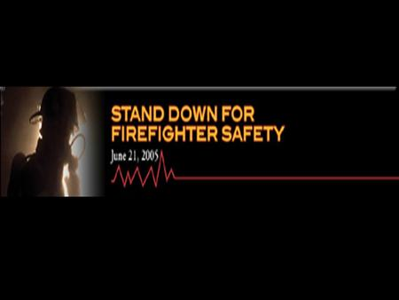 Respond safely and Professionally to Every Call for Service Train to Respond and Maintain Your Equipment Eat Healthy, Get and Stay Fit for Duty www.firefighterclosecalls.com.