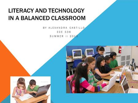 Literacy and technology in a balanced classroom