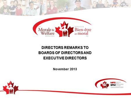 DIRECTORS REMARKS TO BOARDS OF DIRECTORS AND EXECUTIVE DIRECTORS November 2013.