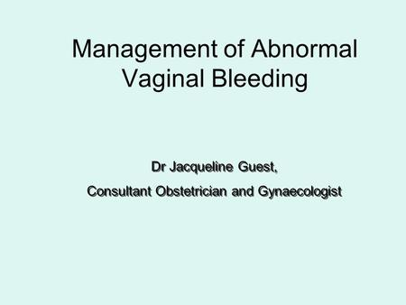 Management of Abnormal Vaginal Bleeding