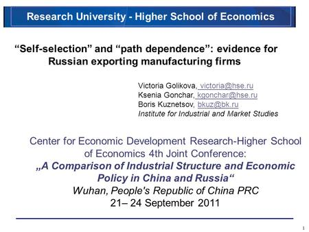 "1 ""Self-selection"" and ""path dependence"": evidence for Russian exporting manufacturing firms Victoria Golikova,  Ksenia."
