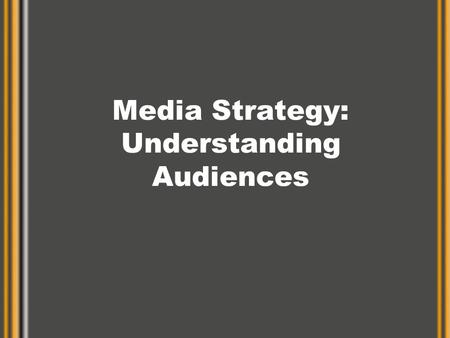 Media Strategy: Understanding Audiences. Mechanics vs. Strategy Understanding the Mechanics –Concepts and equations –Universe, Rating, HUT, Share, Gross.
