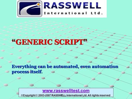 """GENERIC SCRIPT"" Everything can be automated, even automation process itself. ""GENERIC SCRIPT"" Everything can be automated, even automation process itself."