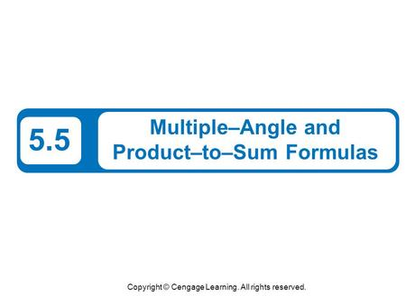 Multiple–Angle and Product–to–Sum Formulas