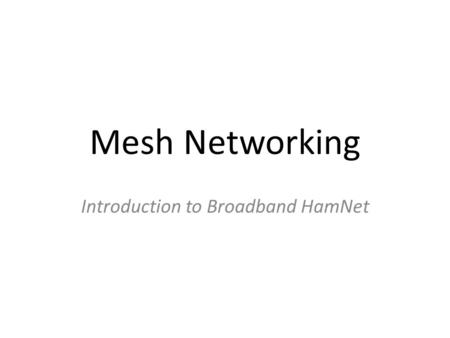 Introduction to Broadband HamNet