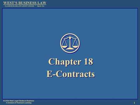 © 2004 West Legal Studies in Business A Division of Thomson Learning 1 Chapter 18 E-Contracts Chapter 18 E-Contracts.