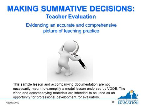 0 Evidencing an accurate and comprehensive picture of teaching practice MAKING SUMMATIVE DECISIONS: Teacher Evaluation This sample lesson and accompanying.