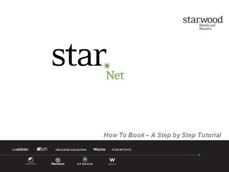 How To Book – A Step by Step Tutorial. Starwood Hotels & Resorts Worldwide continues to bring you a world of choices. STARnet is a Global rate program.
