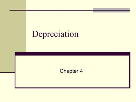 Depreciation Chapter 4. Depreciation Allocating the expense of a resource which lasts > 1 year. e.g. tractors, barns, bulls, fences. Calculation Need.