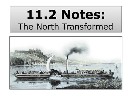 11.2 notes 11.2 Notes: The North Transformed.