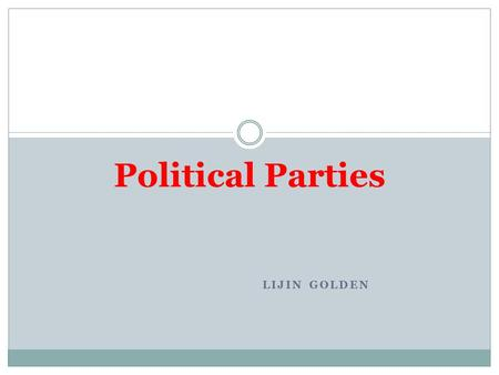 Political Parties Lijin Golden.
