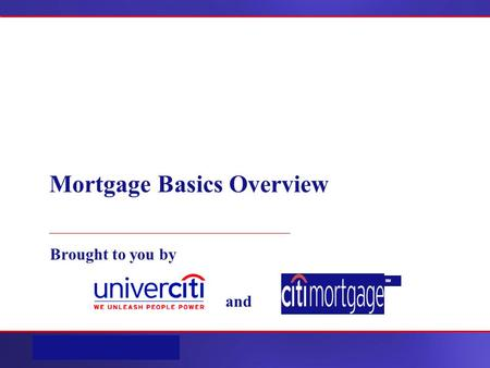 SM Mortgage Basics Overview Brought to you by and SM.