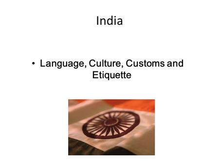 India Language, Culture, Customs and Etiquette.