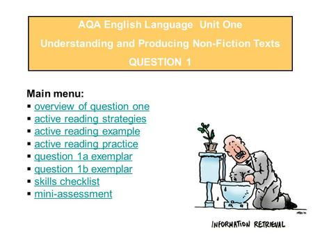 AQA English Language Unit One Understanding and Producing Non-Fiction Texts QUESTION 1 Main menu:  overview of question oneoverview of question one 