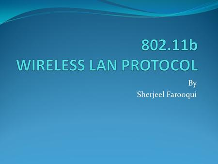 By Sherjeel Farooqui. Wireless Local Area Network Wireless local area networks (LANs) are a new breed of LANs that use airwaves instead of a physical.