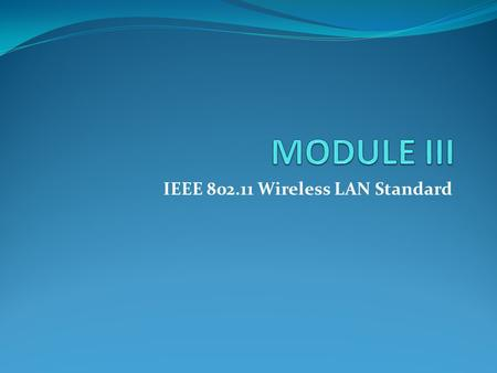 IEEE Wireless LAN Standard