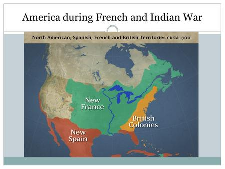 America during French and Indian War. Treaty of Paris.