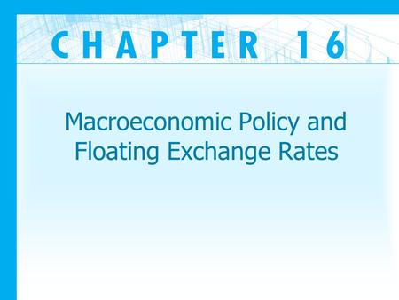 Macroeconomic Policy and Floating Exchange Rates.