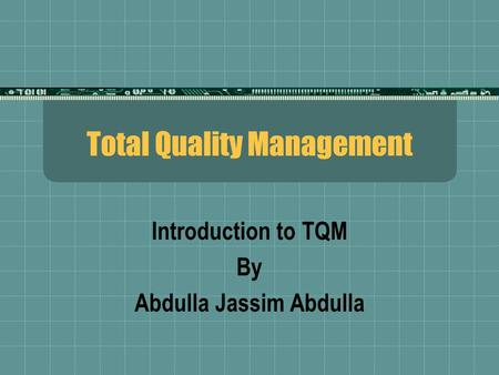 Introduction to TQM. Total Quality Management...