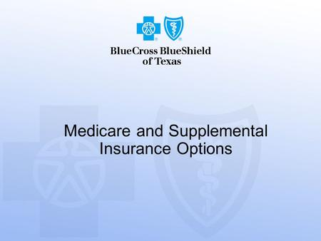 Medicare and Supplemental Insurance Options. 2 In 1965 … The birth of Medicare was formed by the federal government.