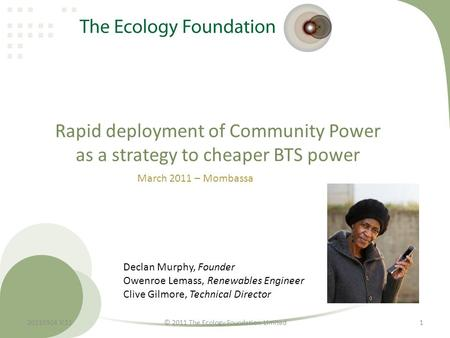 Rapid deployment of Community Power as a strategy to cheaper BTS power Declan Murphy, Founder Owenroe Lemass, Renewables Engineer Clive Gilmore, Technical.