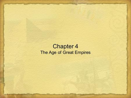Chapter 4 The Age of Great Empires. Alexander's Empire <strong>and</strong> the Successor Kingdom 1. Alexanders army of 37,000 <strong>and</strong> cavalry of 5,000 had little trouble.