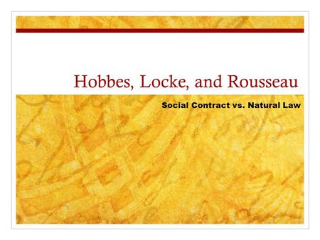 Hobbes, Locke, and Rousseau