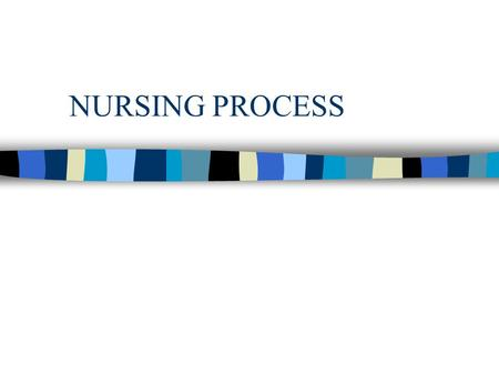 NURSING PROCESS. PRE TEST n 1. Identify all steps of the nsg process n 2. Identify the step of the Nsg process where goals are identified. n 3. Identify.
