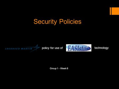 Security Policies Group 1 - Week 8 policy for use of technology.