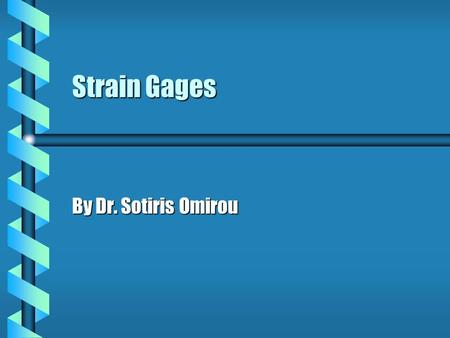 Strain Gages By Dr. Sotiris Omirou Strain-gauge The electrical resistance strain is a metal wire or metal foil strip which is wafer-like and can be stuck.