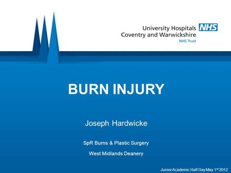 Joseph Hardwicke SpR Burns & Plastic Surgery West Midlands Deanery