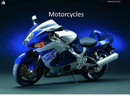 A Power point about the invention, Motorcycles. Motorcycles.