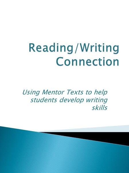 Using Mentor Texts to help students develop writing skills.