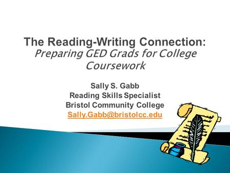 Sally S. Gabb Reading Skills Specialist Bristol Community College