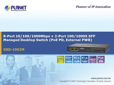 GSD-1002M 8-Port 10/100/1000Mbps + 2-Port 100/1000X SFP Managed Desktop Switch (PoE PD, External PWR)