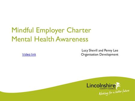 Mindful Employer Charter Mental Health Awareness Video link Lucy Shevill and Penny Lee Organisation Development.