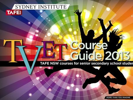 TAFE NSW Sydney Institute TAFE NSW - Sydney Institute Colleges Design Centre Enmore Petersham Randwick St George Sutherland – Gymea Sutherland – Loftus.