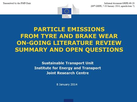 PARTICLE EMISSIONS FROM TYRE AND BRAKE WEAR ON-GOING LITERATURE REVIEW SUMMARY AND OPEN QUESTIONS Sustainable Transport Unit Institute for Energy and Transport.