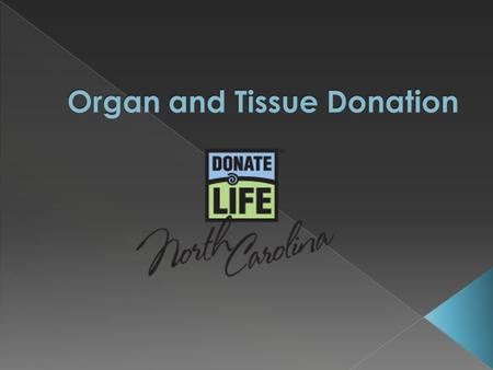 A heart on a NC driver's license indicates you want to be a donor  It is illegal to buy or sell organs and tissues for transplantation in the United.