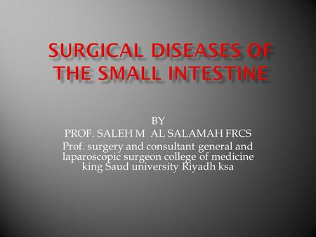 SURGICAL DISEASES OF THE SMALL INTESTINE