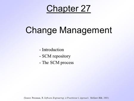 Chapter 27 Change Management