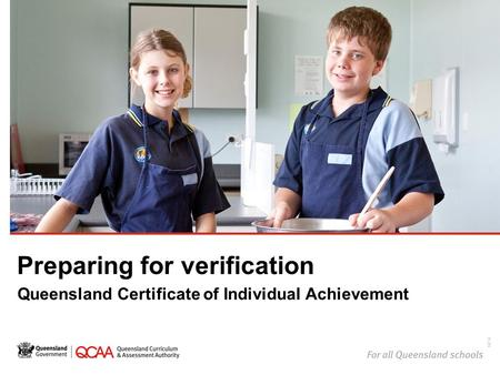 Preparing for verification Queensland Certificate of Individual Achievement 14734.