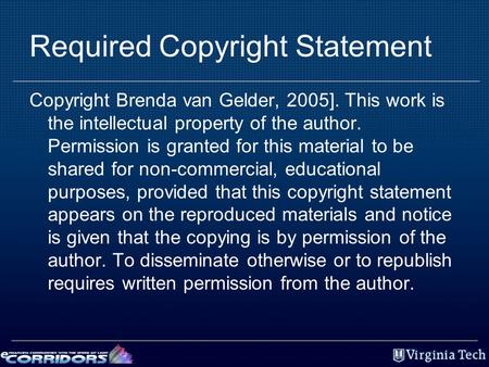 Required Copyright Statement Copyright Brenda van Gelder, 2005]. This work is the intellectual property of the author. Permission is granted for this material.