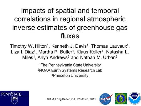 Impacts of spatial and temporal correlations in regional atmospheric inverse estimates of greenhouse gas fluxes Timothy W. Hilton 1, Kenneth J. Davis 1,