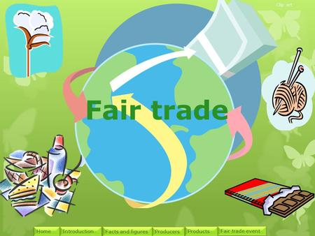 Introduction Facts and figures Facts and figures Products Producers Fair trade event Home Fair trade Clip art.