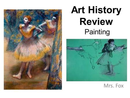 Art History Review Painting Mrs. Fox. 1 2. Who is the other artist we studied who was Jackson Pollock's teacher?