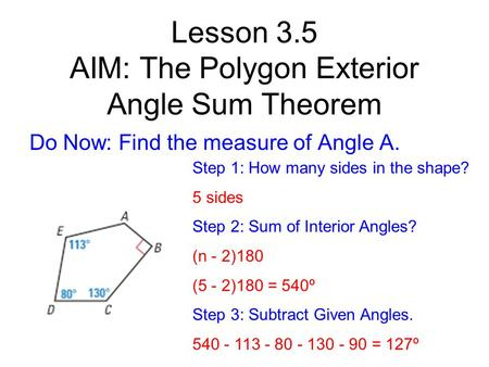Lesson 3.5 AIM: The Polygon Exterior Angle Sum Theorem