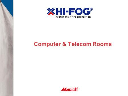 Computer & Telecom Rooms. 2 Business or building protection ? BUSINESS PROTECTION  Smoke is the problem  Small and Medium Size (<200…400 m 2 )  Activation.
